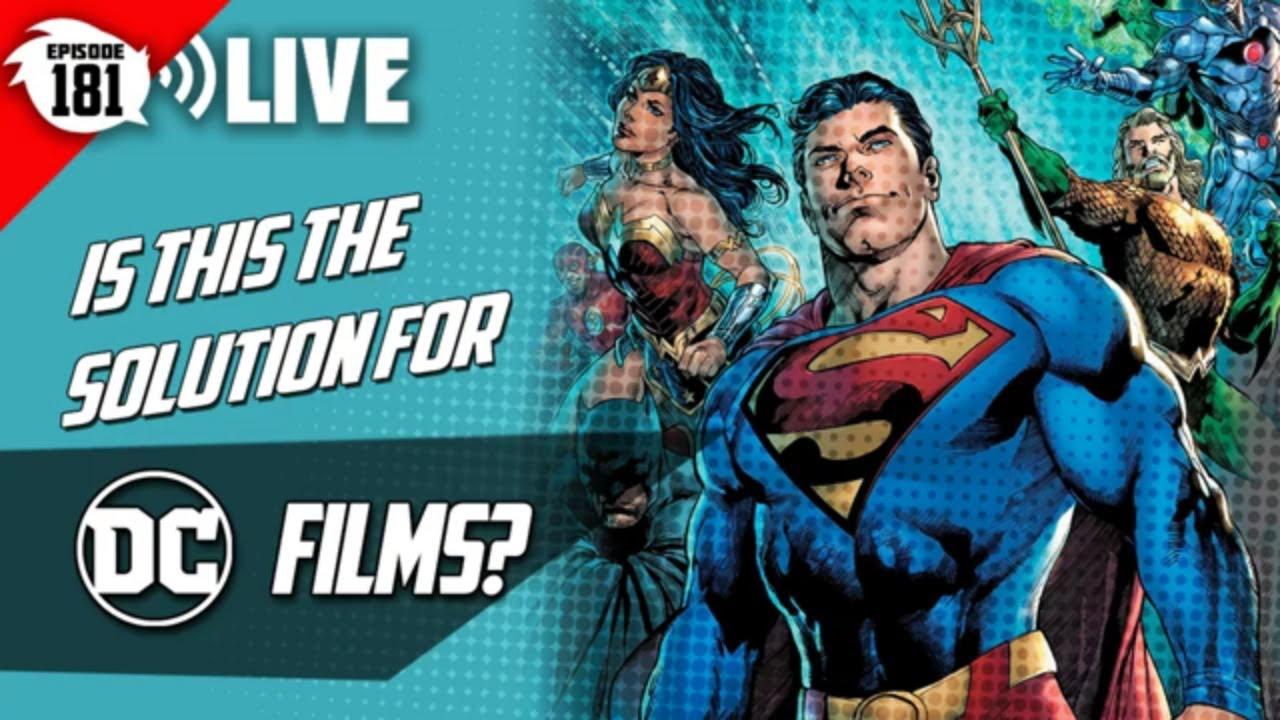 Episode 181 | The DC Films Problem SOLVED! | Culture Junkies LIVE