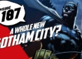 Episode 187 | A Whole New...Gotham City? | Culture Junkies LIVE