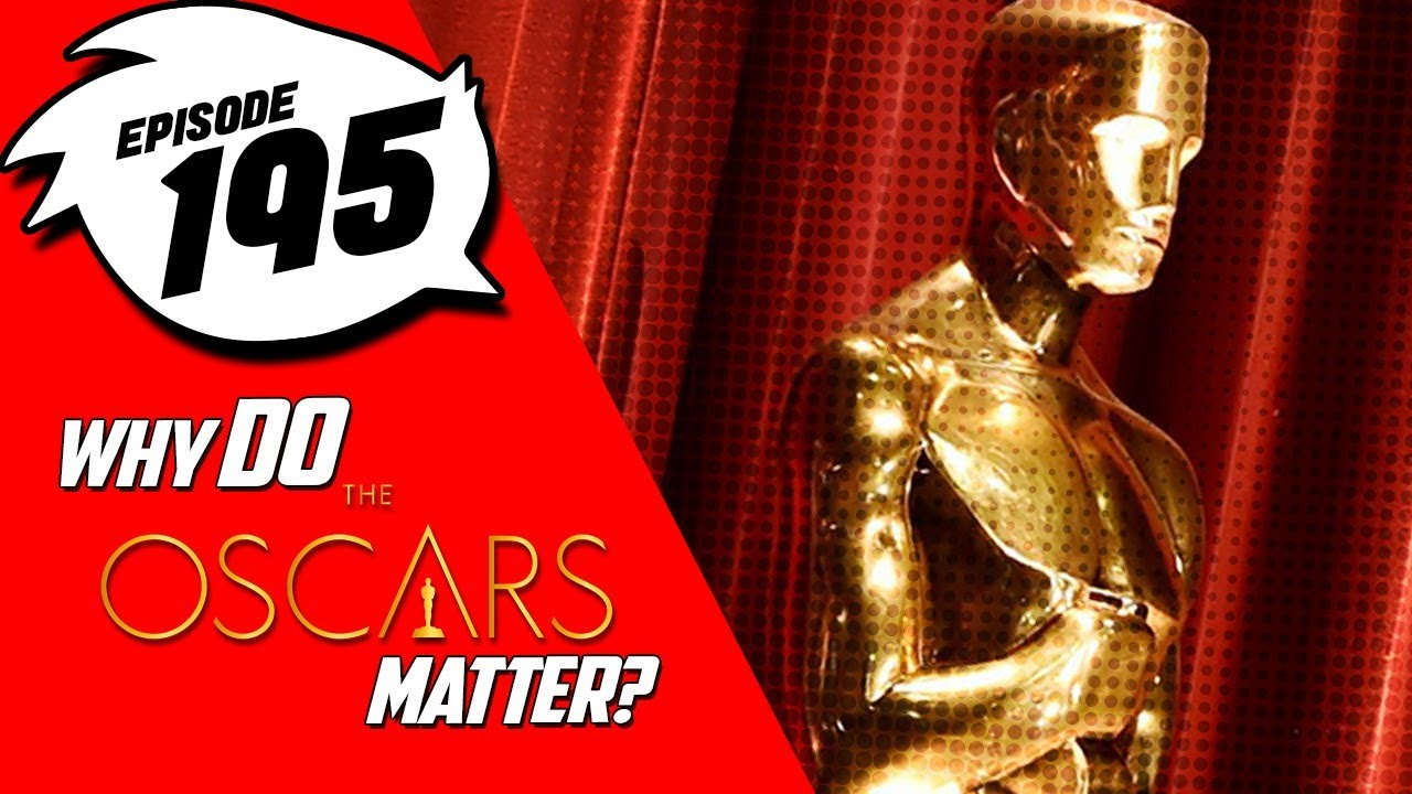 Episode 195 | Why DO the Oscars even matter? | Culture Junkies